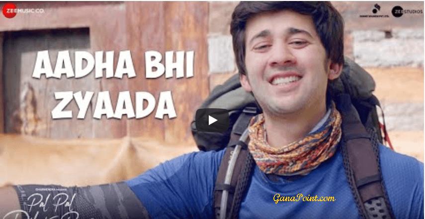 Aadha Bhi Zyaada - Pal Pal Dil Ke Paas