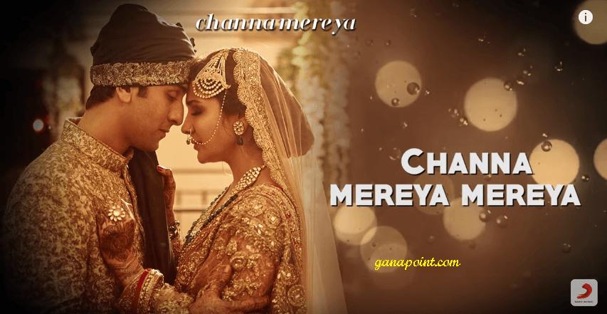 Channa Mereya - Ae Dil Hai Mushkil