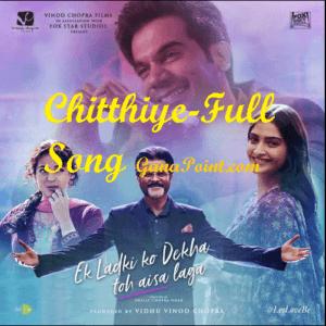 Chitthiye song