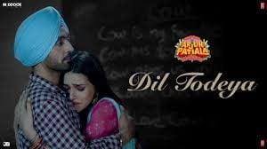 Dil Todeya Lyrics from Arjun Patiala