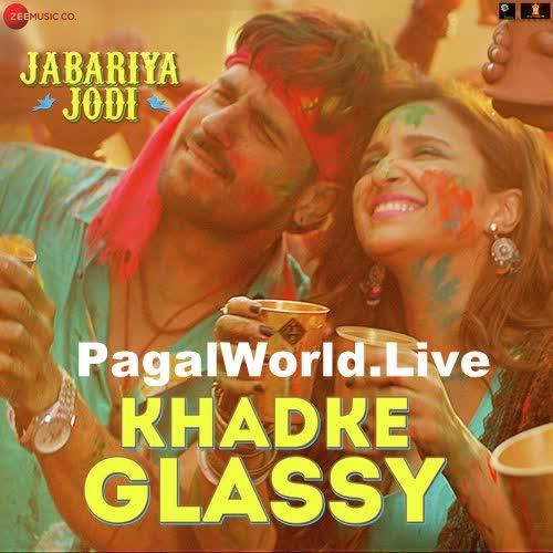 Khadke-Glassy-Jabariya-Jodi-mp3