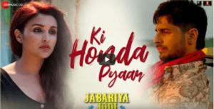 Ki Honda Pyaar - Arijit Singh-Jabariya Jodi