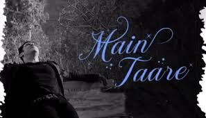 Main Taare Lyrics 2019
