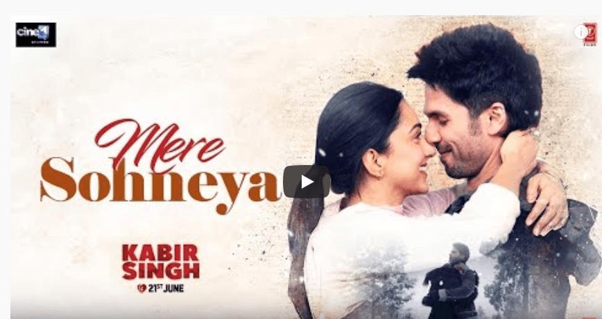 Mere Sohneya - Kabir Singh (2019)