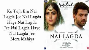 Nai Lagda Lyrics--2019