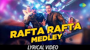 Rafta Rafta Medley Lyrics