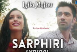 Sarphiri Song Lyrics - Laila Majnu