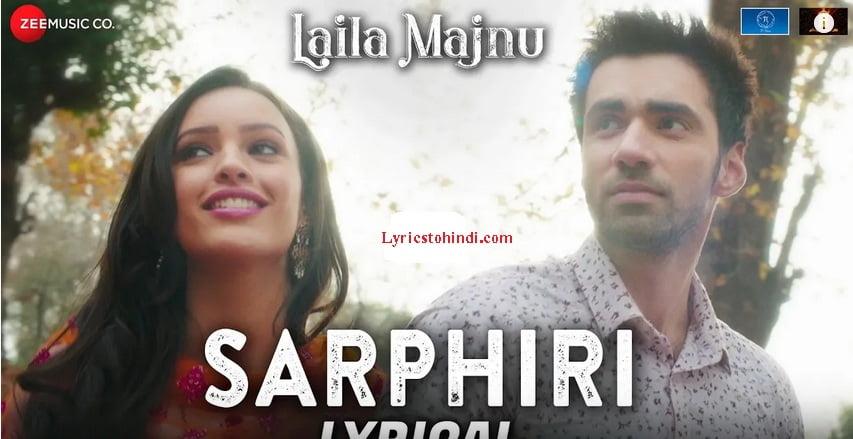 Sarphiri Song Lyrics - Laila Majnu
