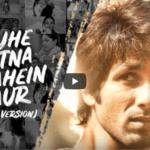 Tujhe Kitna Chahein Aur - Kabir Singh (2019)