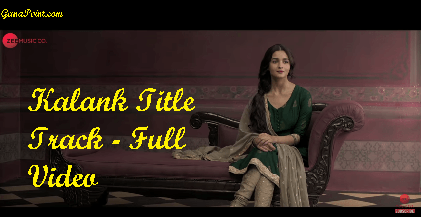 kalank title 2019 video