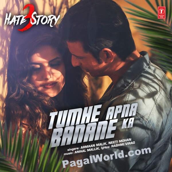 Tumhe-Apna-Banane-Ka-Hate-Story-3