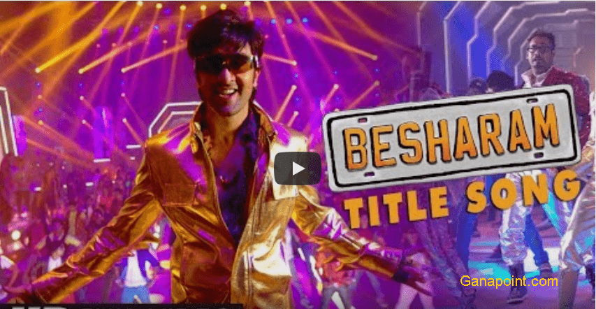 Besharam Title Song