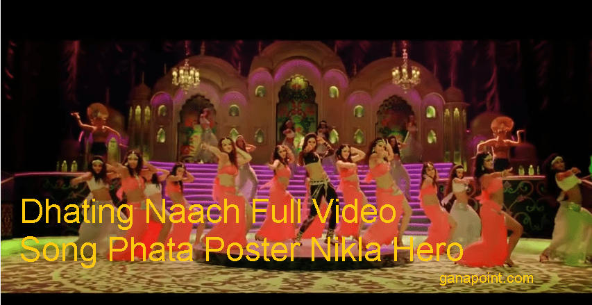 Dhating Naach Full Video Song