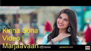 Kinna Sona Video