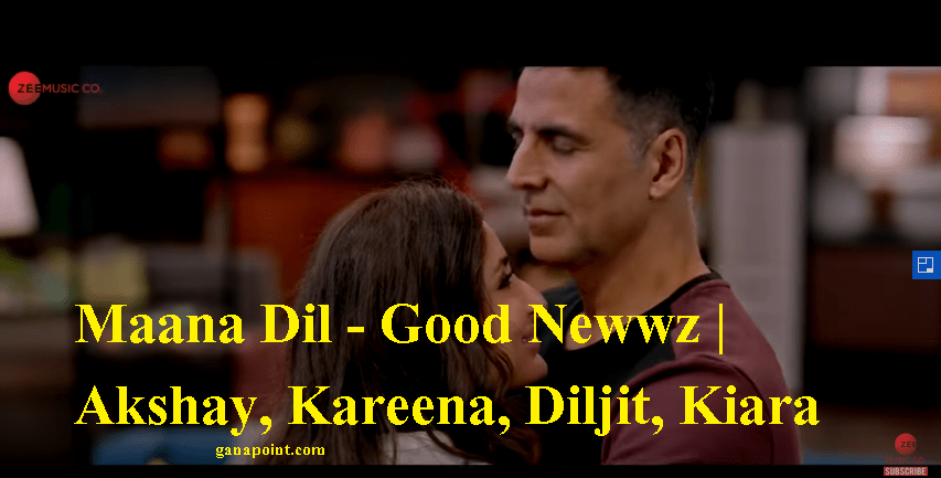 Maana Dil lyrics,Maana Dil lyrics-Good newwz