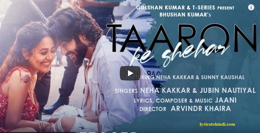 Taaron Ke Shehar lyrics - Neha kakkar & Jubin Nautiyal