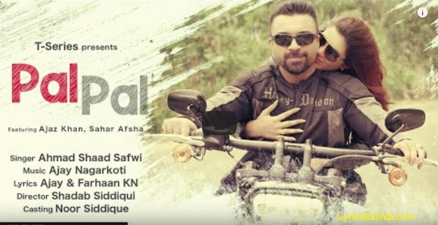 Pal Pal tha song lyrics - Ahmad Shaad Safwi