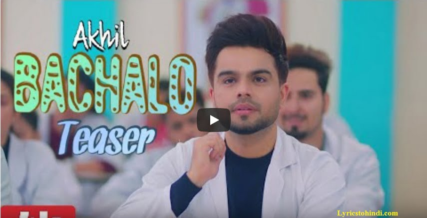 Bachalo Lyrics - Akhil : Rumman Ahmed