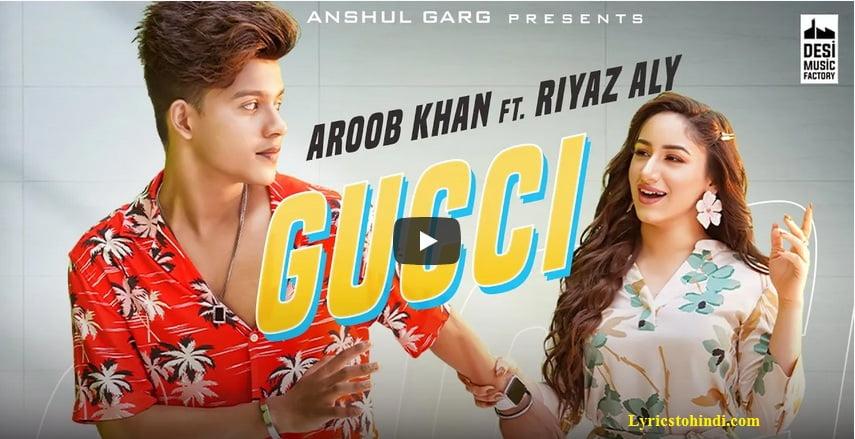 GUCCI Lyrics - Aroob Khan|Riyaz Aly
