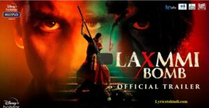 laxmmi bomb movie all song lyrics - Akshay Kumar