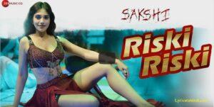 Riski Riski Lyrics – Sakshi (Sunidhi Chauhan)