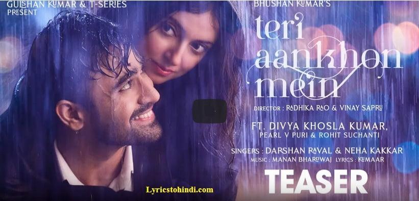 Teri Aankhon Mein Lyrics - Darshan Raval & Neha Kakkar