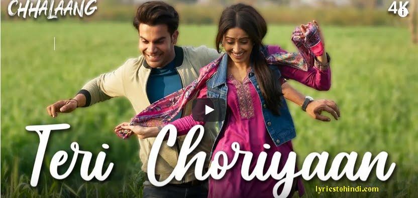 Teri Choriyaan lyrics - Luv Ranjan & Guru Randhawa