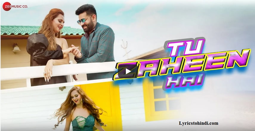 Tu Zaheen Hai lyrics - Himanshu Jain ft Manya Pathak