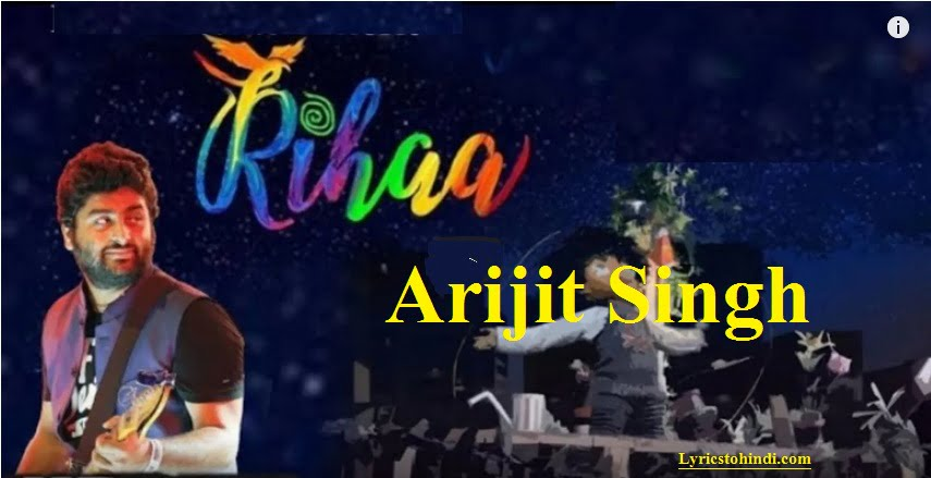 Rihaa Lyrics - Arijit Singh