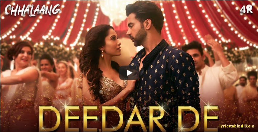 Deedar De lyrics - Chhalaang : Asees Kaur & Dev Negi