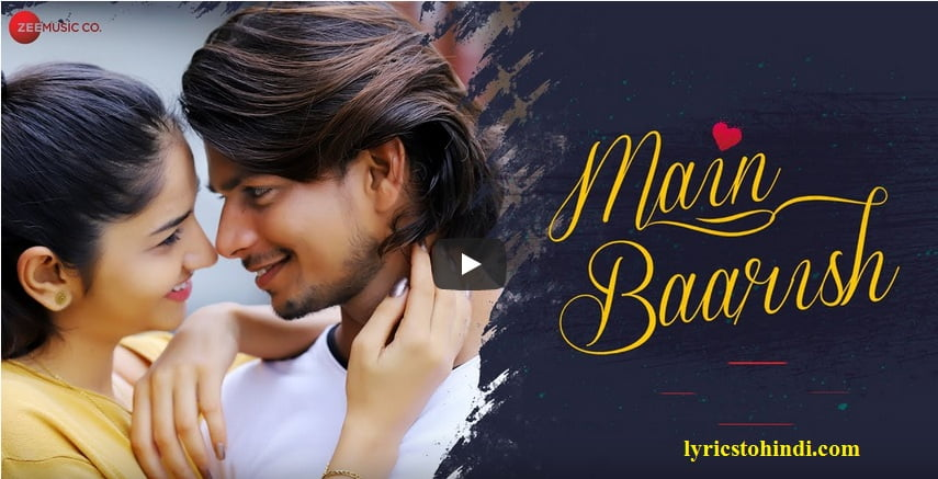 Main Baarish lyrics - Raj Barman