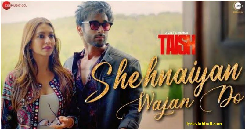 Shehnaiyan Wajan Do lyrics - Enbee & Raahi : Taish