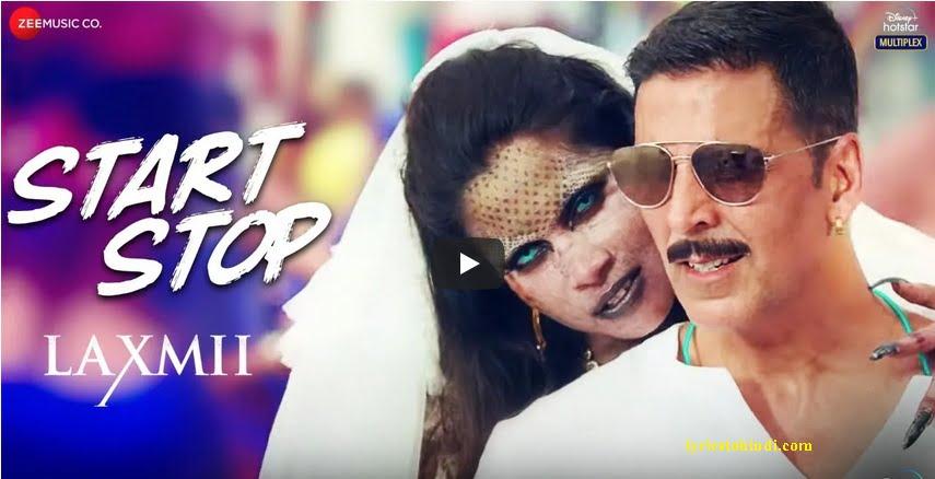 Start Stop lyrics - Laxmii Bomb - Raja Hasan