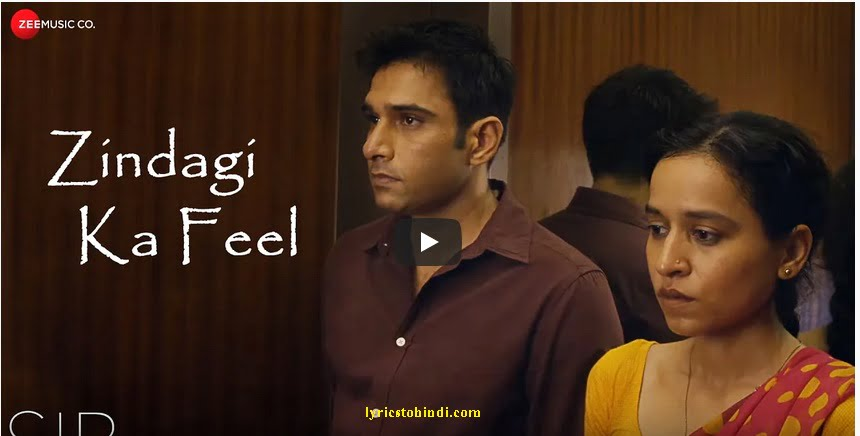Zindagi Ka Feel lyrics - Sir:Nakash Aziz