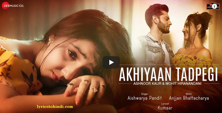 Akhiyaan Tadpegi lyrics - Aishwarya Pandit