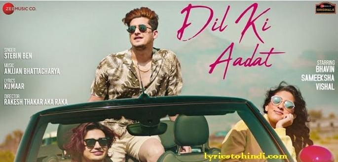 Dil Ki Aadat Lyrics - Stebin Ben