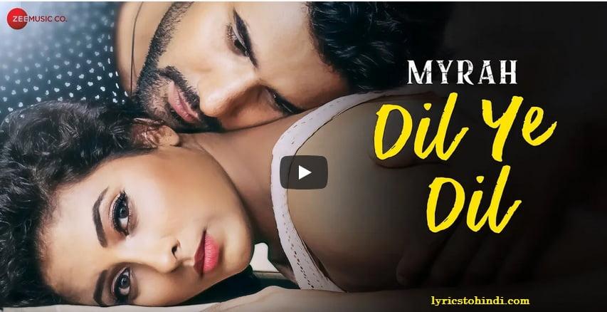 Dil Ye Dil lyrics - Myrah- Shruti Jain