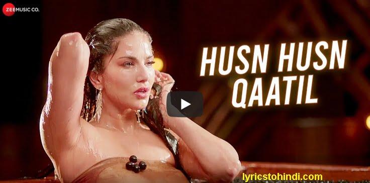 Husn Husn Qaatil Lyrics - Srishti Bhandari : Sunny Leone