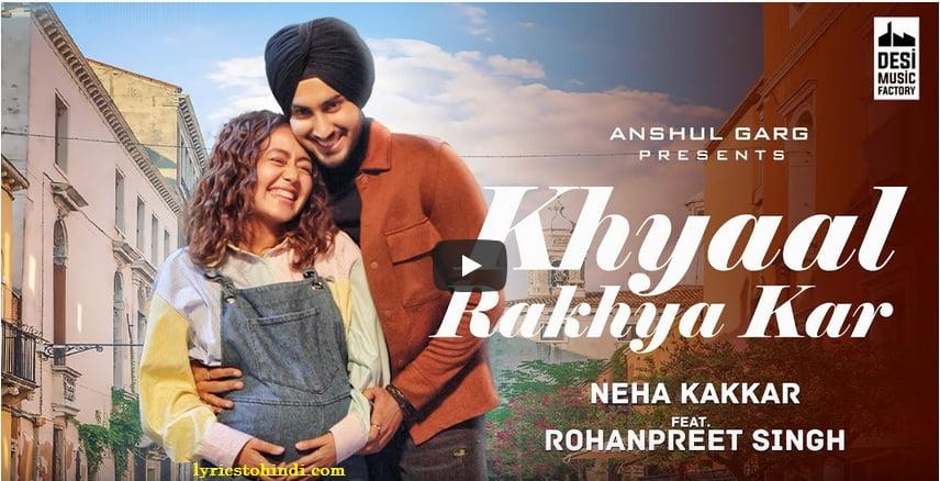 Khyaal Rakhya Kar Lyrics – Neha Kakkar | NehuPreet
