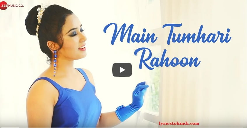 Main Tumhari Rahoon lyrics - Soumee Sailsh