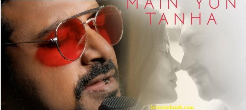 Main Yun Tanha Lyrics - Ravi Chowdhury
