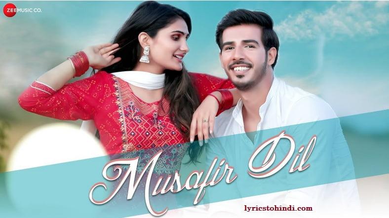 Musafir Dil lyrics - Pranita Yadav & Dushyant Kumar