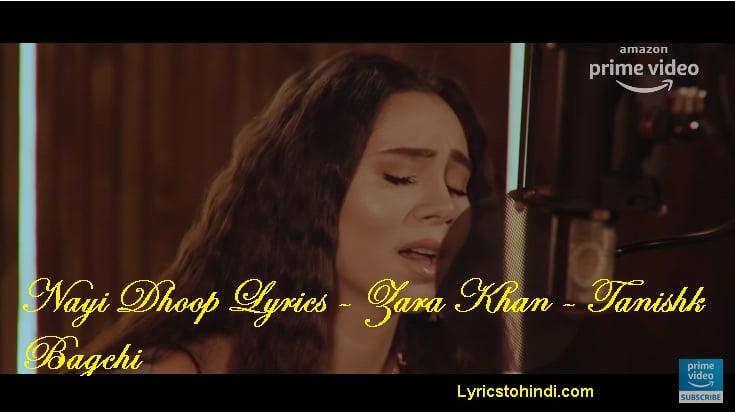Nayi Dhoop Lyrics - Zara Khan - Tanishk Bagchi
