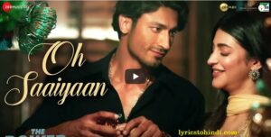 Oh Saaiyaan lyrics of arijit singh,Oh Saaiyaan lyrics,Oh Saaiyaan lyrics in hindi,Oh Saaiyaan lyrics of raj pandit,Oh Saaiyaan lyrics kumaar,O Saaiyaan lyrics,ओ साईयाँ लिरिक्स इन हिंदी,