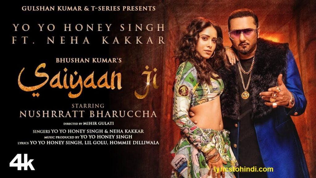 Saiyaan Ji lyrics, Saiyaan Ji lyrics in hindi, Saiyaan Ji lyrics of Honey Singh & Neha Kakkar, Saiyaan Ji lyrics of neha Kakkar, Saiyaan Ji lyrics of yo yo honey singh, सइयाँ जी लिरिक्स इन हिंदी