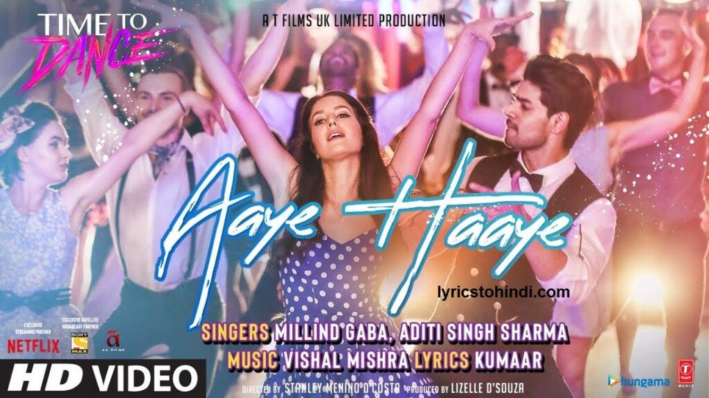Aaye Haaye Lyrics of Vishal Mishra,Aaye Haaye Lyrics of Aditi singh,Aaye Haaye Lyrics,Aaye Haaye Lyrics in hindi,Aaye Haaye Song Lyrics,आये हाय लिरिक्स इन हिंदी ,