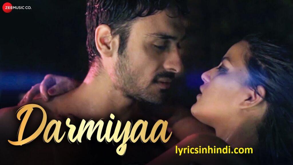 Darmiyaa Song Lyrics - Amit Verma & Senjuti Das