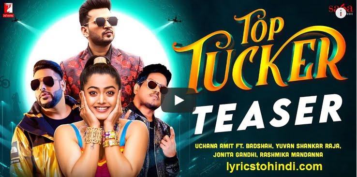 Top Tucker lyrics of Badshah, Top Tucker Lyrics of Uchana Amit Ft, Top Tucker lyrics of Yuvan Shankar Raja, Top Tucker lyrics of Jonita Gandhi,Top Tucker song lyrics,Top Tucker lyrics in hindi,टॉप टकर लिरिक्स इन हिंदी ,