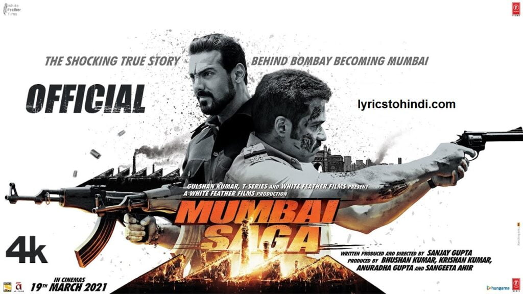 Mumbai Saga Movie All Song Lyrics, Mumbai Saga Movie All Song Lyrics in hindi, Mumbai Saga movie all lyrics,Mumbai Saga all lyrics,Mumbai Saga movie lyrics,Mumbai Saga movie of john Abraham ,