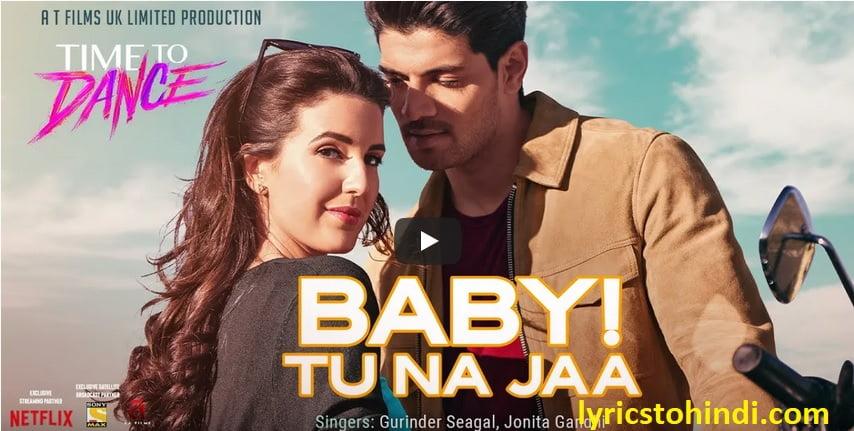Baby Tu Na Jaa lyrics of Gurinder seagal and Baby Tu Na Jaa lyrics,Baby Tu Na Jaa lyrics in hindi, Baby Tu Na Jaa song lyrics,Baby Tu Na Jaa lyrics of Time To Dance,बेबी तू न जा लिरिक्स इन हिंदी ,
